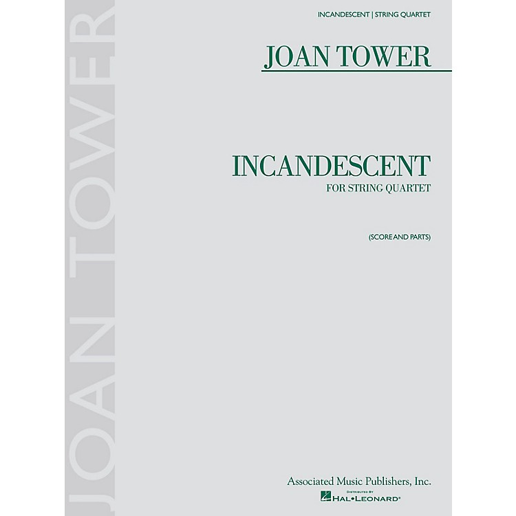 Associated Incandescent (String Quartet) String Ensemble Series Softcover Composed by Joan Tower