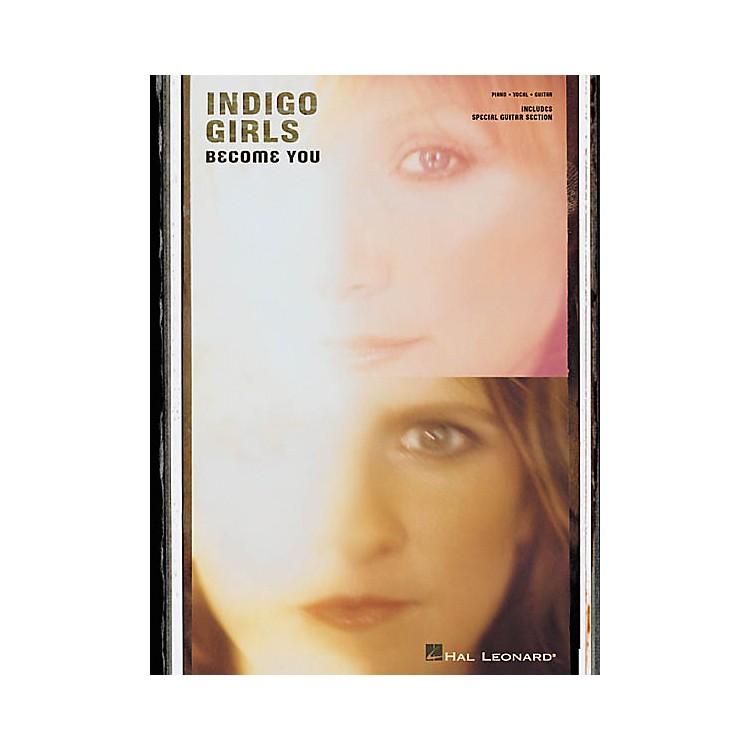 Hal LeonardIndigo Girls - Become You Piano, Vocal, Guitar Songbook
