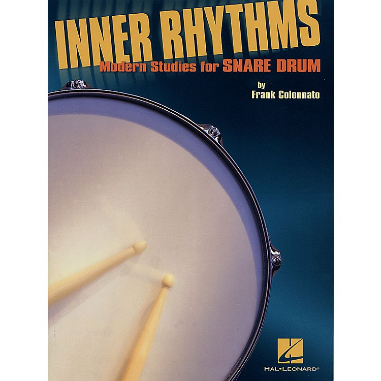 Hal LeonardInner Rhythms - Modern Studies for Snare Drum Percussion Series Softcover Written by Frank Colonnato