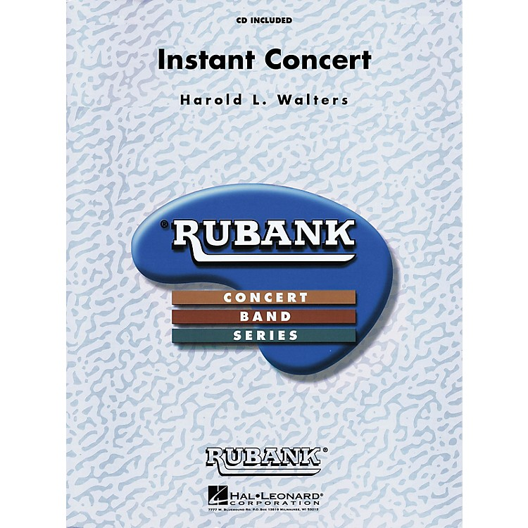 Rubank PublicationsInstant Concert Concert Band Level 4-5 Composed by Harold Walters