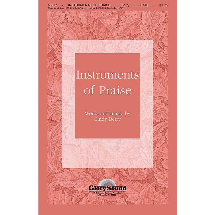 Shawnee PressInstruments of Praise SATB composed by Cindy Berry
