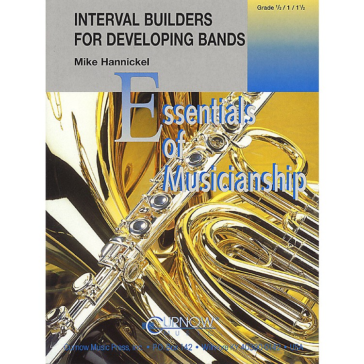 Curnow MusicInterval Builders for Developing Bands Concert Band Level .5 to 1.5 Composed by Mike Hannickel