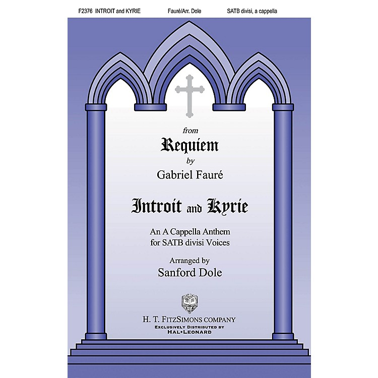 H.T. FitzSimons CompanyIntroit and Kyrie SATB a cappella arranged by Sanford Dole