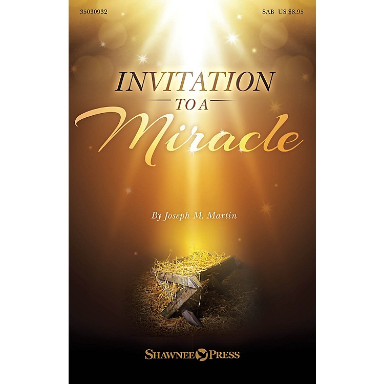 Shawnee PressInvitation to a Miracle (A Cantata for Christmas) SAB composed by Joseph M. Martin