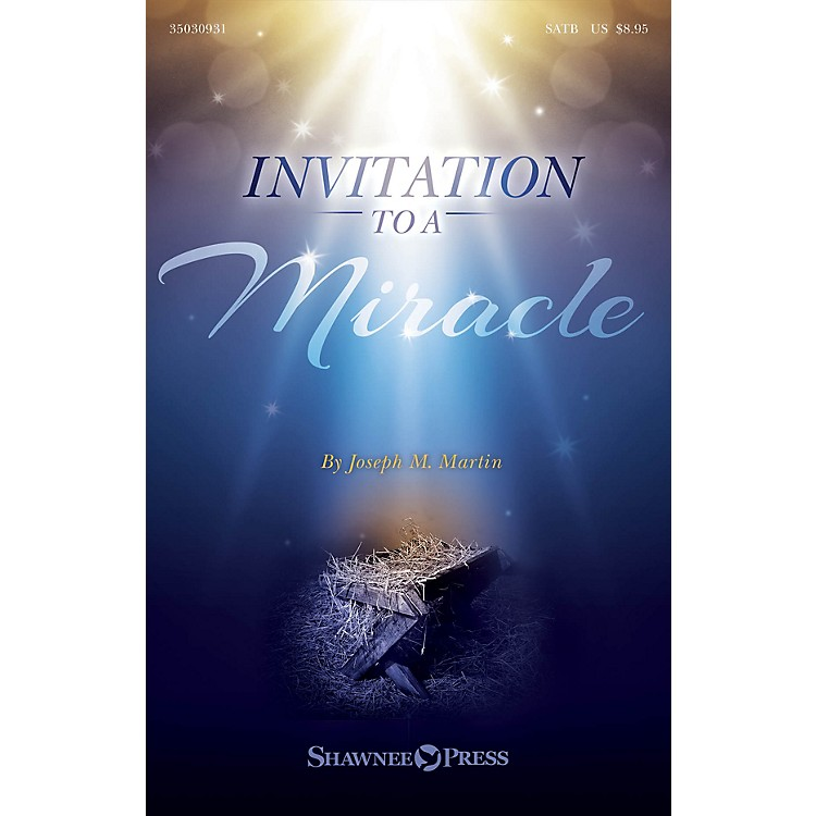 Shawnee PressInvitation to a Miracle (A Cantata for Christmas) SATB composed by Joseph M. Martin