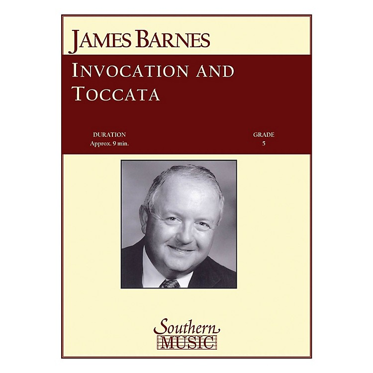 SouthernInvocation and Toccata Concert Band Level 5 Composed by James Barnes
