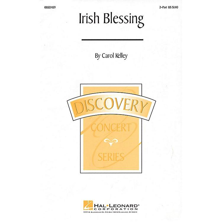 Hal LeonardIrish Blessing 2-Part composed by Carol Kelley