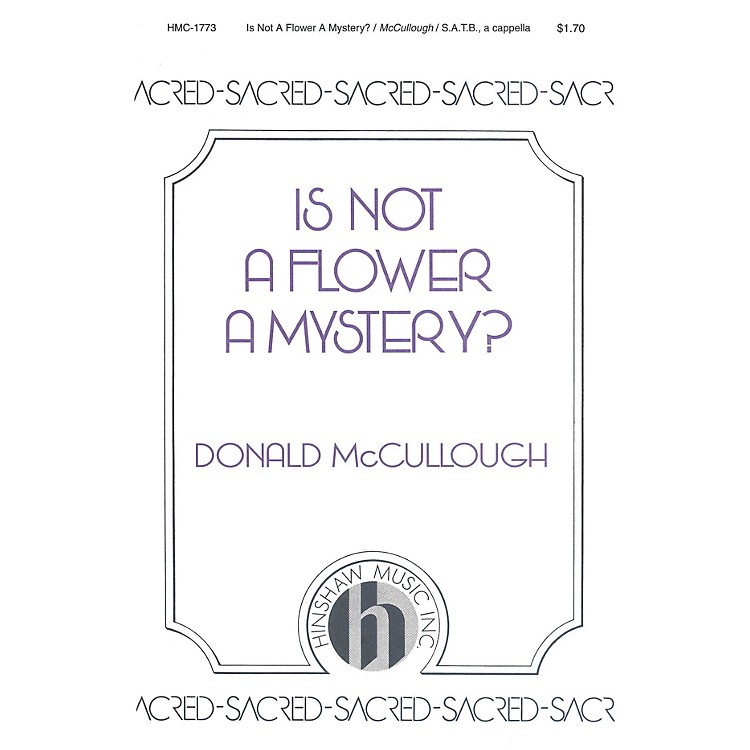 Hinshaw MusicIs Not a Flower a Mystery? SAATTB composed by Donald McCullough