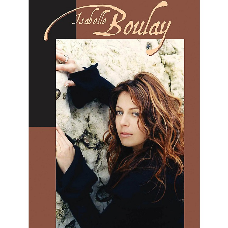 Music SalesIsabelle Boulay Music Sales America Series Softcover Performed by Isabelle Boulay
