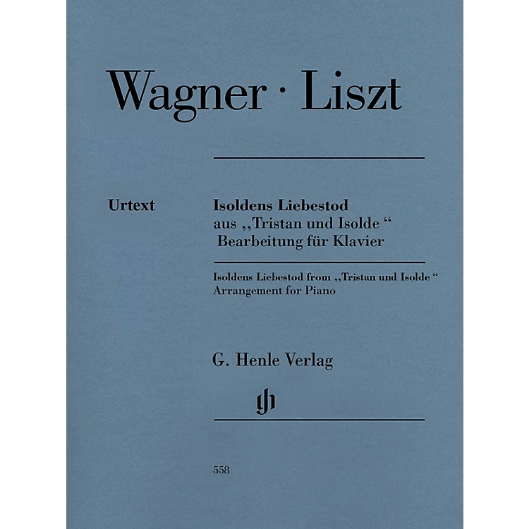 G. Henle Verlag Isoldens Liebestod from Tristan und Isolde Henle Music Softcover by Richard Wagner Edited by Franz Liszt