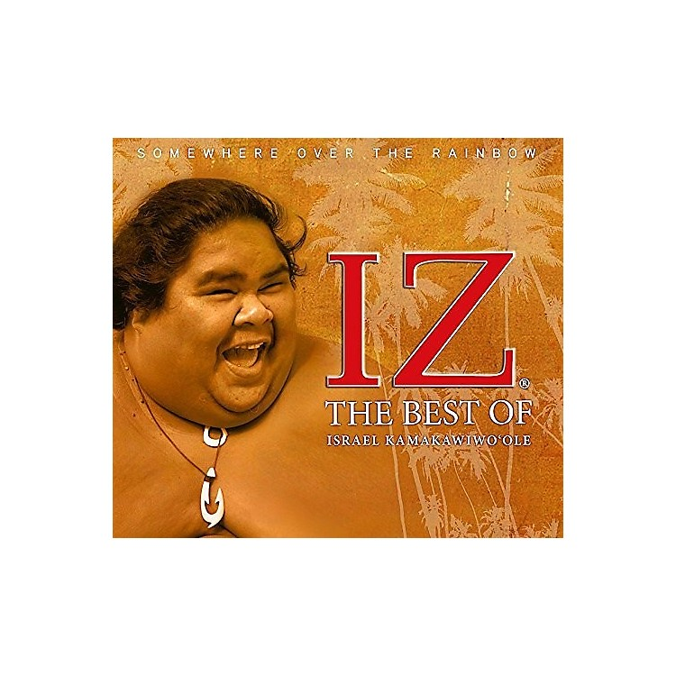 Alliance Israel Kamakawiwo'ole - Somewhere Over The Rainbow: The Best Of Israel Kamakawiwo'ole (CD)