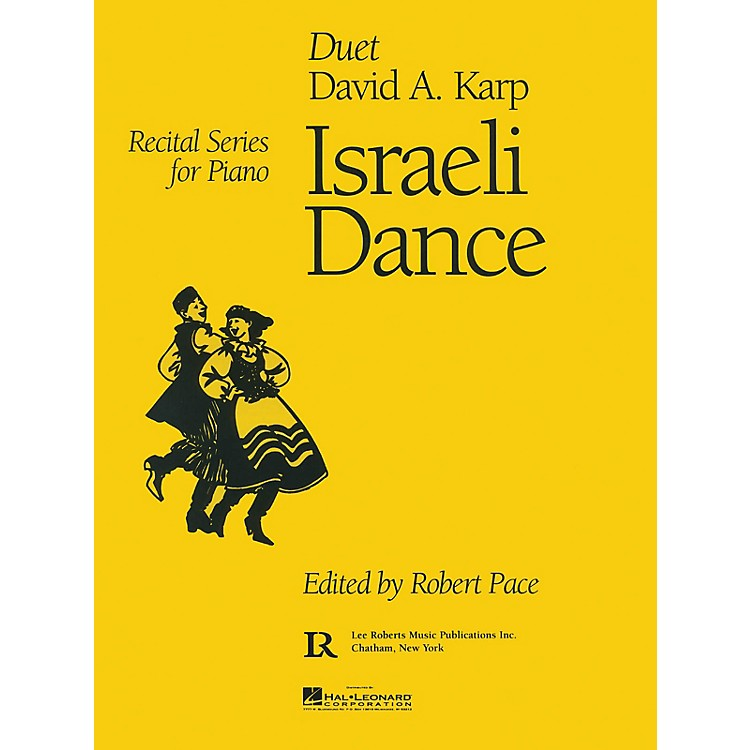 Lee RobertsIsraeli Dance (Recital Series for Piano Duet) Pace Duet Piano Education Series Composed by David A. Karp