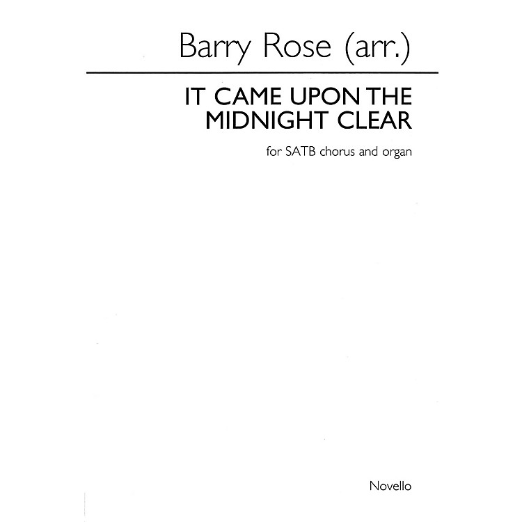 NovelloIt Came upon the Midnight Clear SATB, Organ Composed by Richard Storrs Willis Arranged by Barry Rose