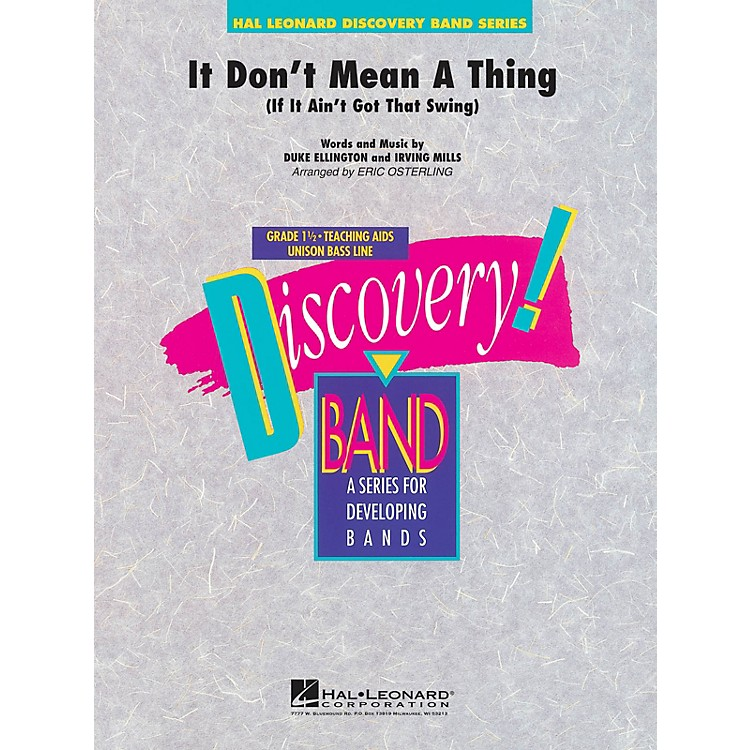Hal LeonardIt Don't Mean a Thing Concert Band Level 1 1/2 Arranged by Eric Osterling