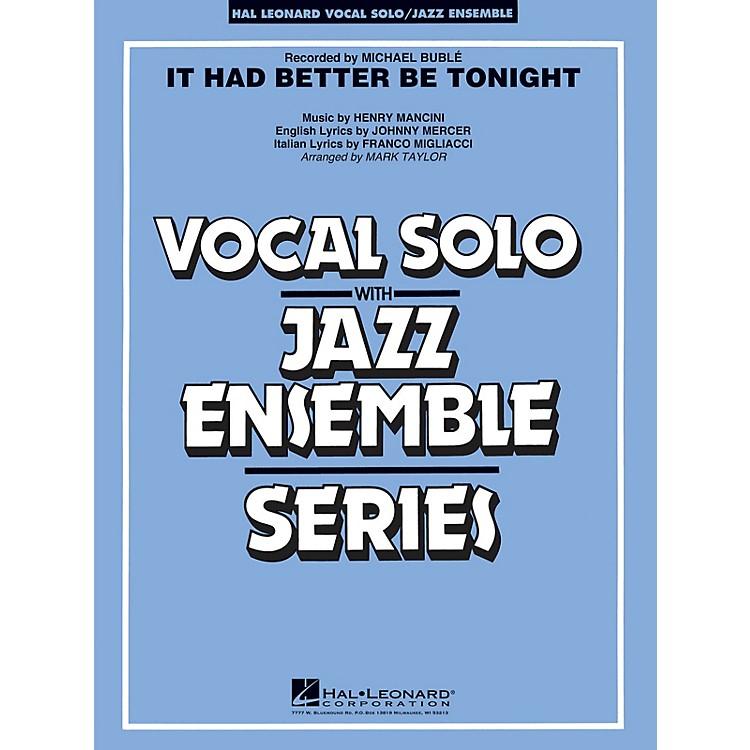 Hal LeonardIt Had Better Be Tonight (Key: Gmi-Ami) Jazz Band Level 3-4 Composed by Henry Mancini