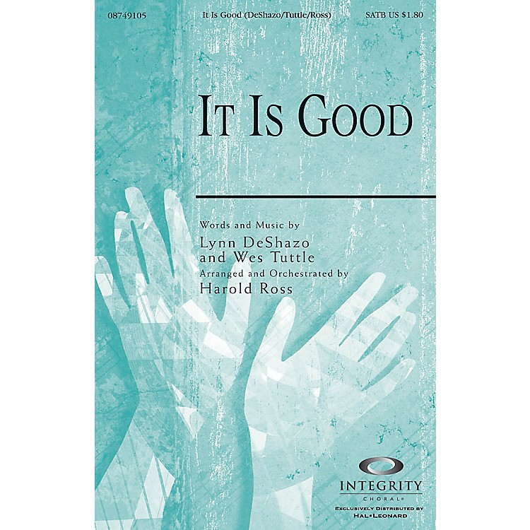 Integrity MusicIt Is Good SATB Arranged by Harold Ross
