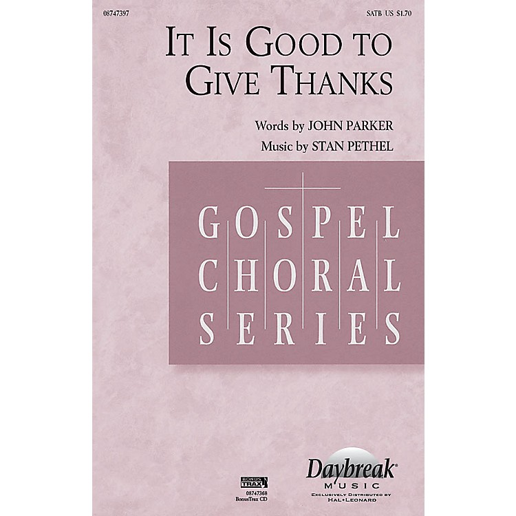 Daybreak MusicIt Is Good to Give Thanks SATB composed by Stan Pethel