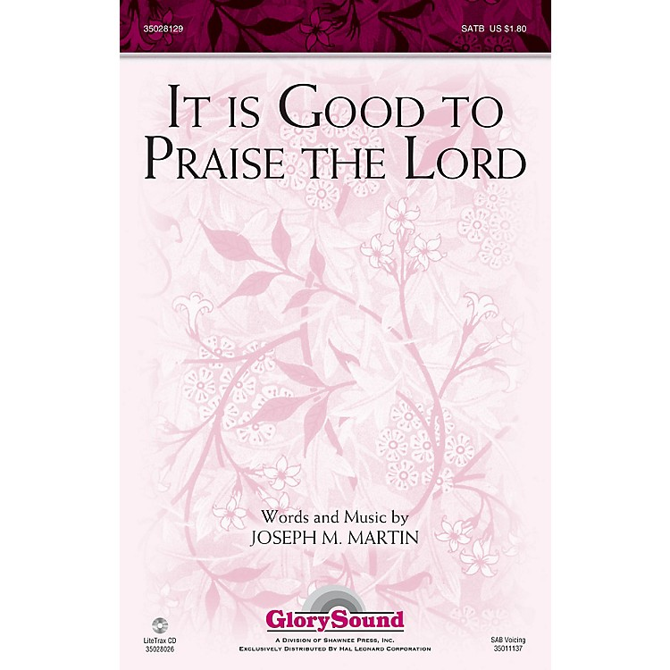 Shawnee Press It Is Good to Praise the Lord SATB composed by Joseph M. Martin