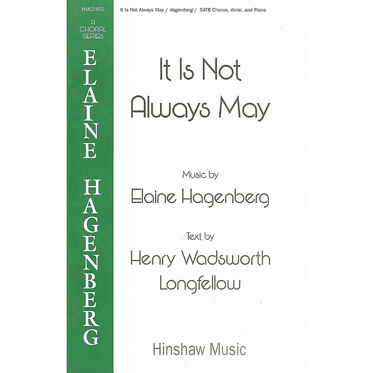 Hinshaw MusicIt Is Not Always May SSATTB composed by Elaine Hagenberg