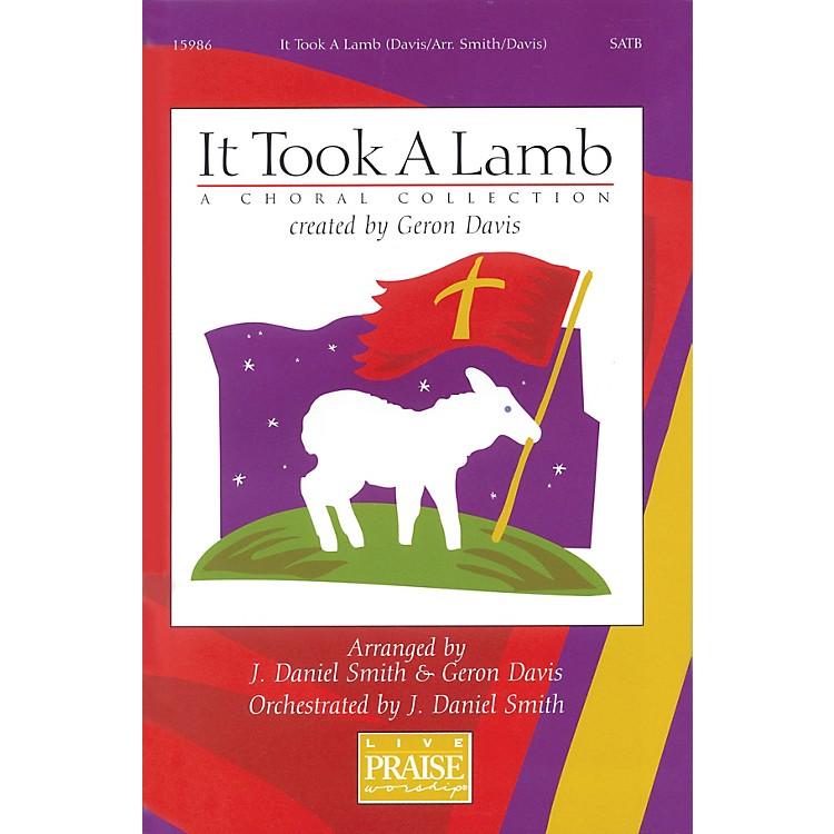 Integrity MusicIt Took A Lamb (A Choral Collection) SATB Arranged by J. Daniel Smith/Geron Davis