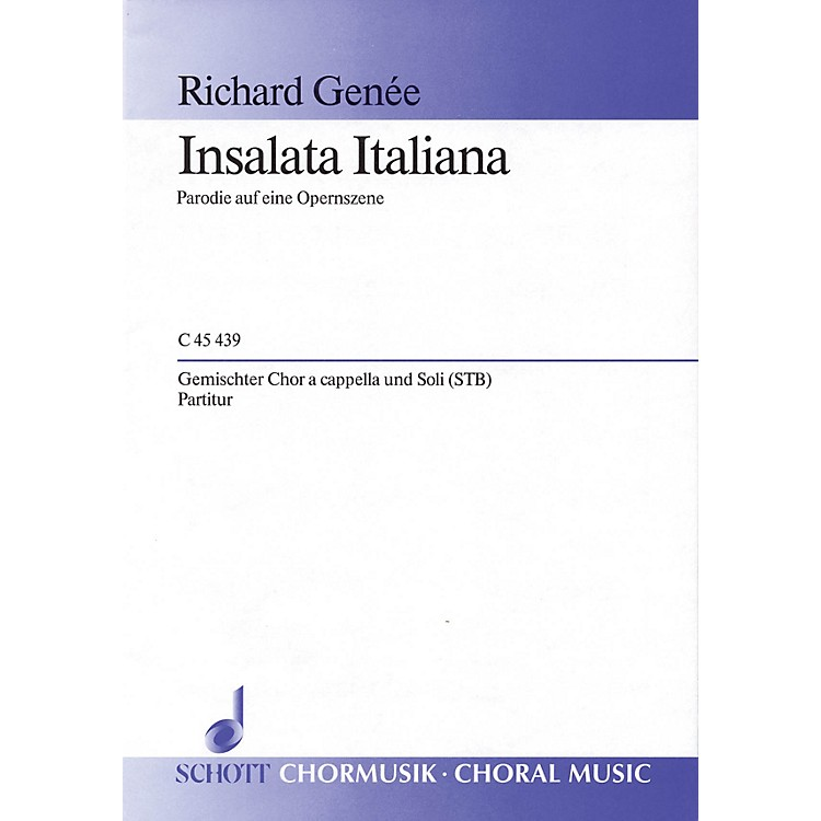 Schott Italian Salad SATB a cappella Composed by Richard Genée Arranged by Jürgen Jürgens