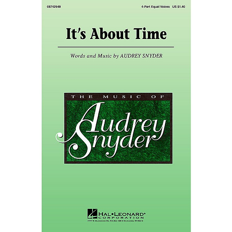 Hal LeonardIt's About Time 4 Part Any Combination composed by Audrey Snyder