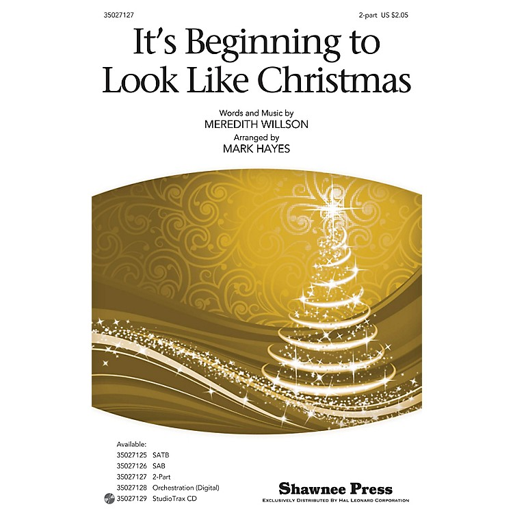 Shawnee PressIt's Beginning to Look Like Christmas 2-Part arranged by Mark Hayes