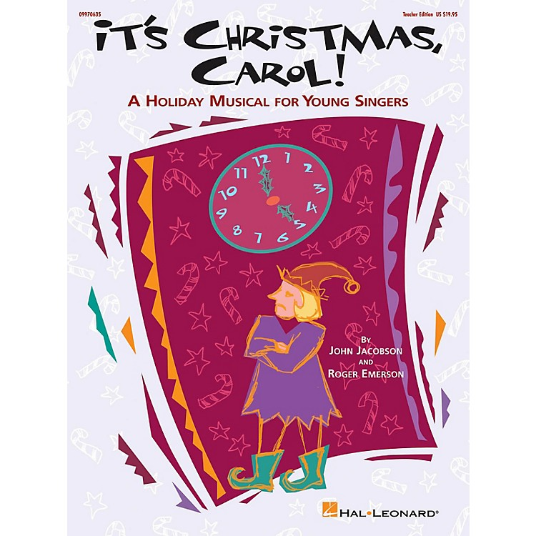 Hal LeonardIt's Christmas, Carol! (A Holiday Musical for Young Singers) TEACHER ED Composed by Roger Emerson