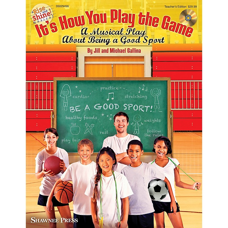 Shawnee PressIt's How You Play the Game TEACHER BK & STUDENT ON CD ROM Composed by Jill Gallina