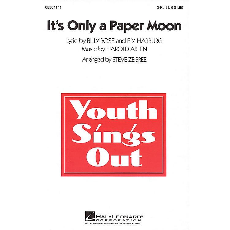 Hal LeonardIt's Only a Paper Moon 2-Part arranged by Steve Zegree