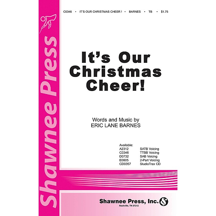 Shawnee PressIt's Our Christmas Cheer TTBB composed by Eric Lane Barnes