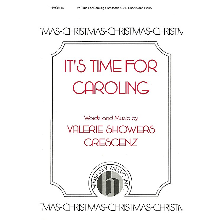 Hinshaw MusicIt's Time for Caroling SAB composed by Valerie Crescenz