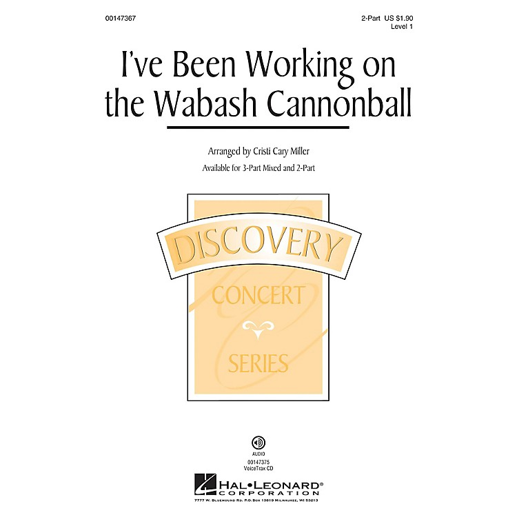 Hal LeonardI've Been Working on the Wabash Cannonball 2-Part arranged by Cristi Cary Miller