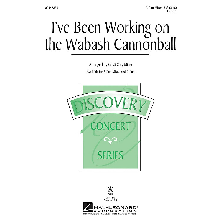 Hal LeonardI've Been Working on the Wabash Cannonball 3-Part Mixed arranged by Cristi Cary Miller