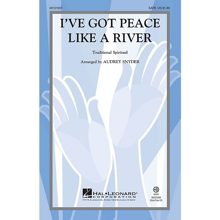 Hal LeonardI've Got Peace Like a River SATB arranged by Audrey Snyder