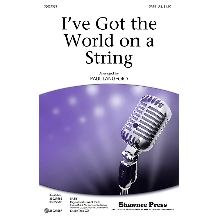 Shawnee PressI've Got the World on a String SATB by Cab Calloway arranged by Paul Langford