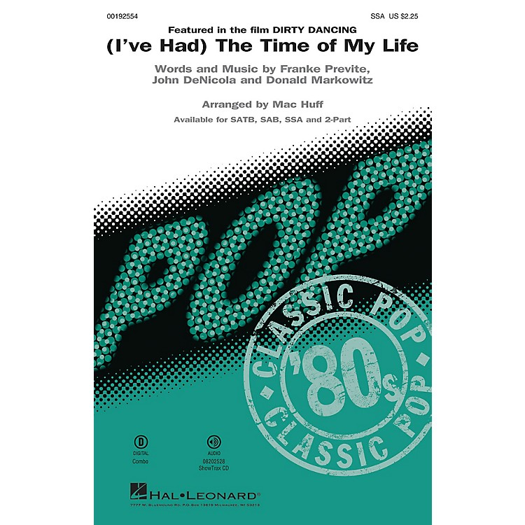 Hal Leonard(I've Had) The Time of My Life (from Dirty Dancing) SSA arranged by Mac Huff