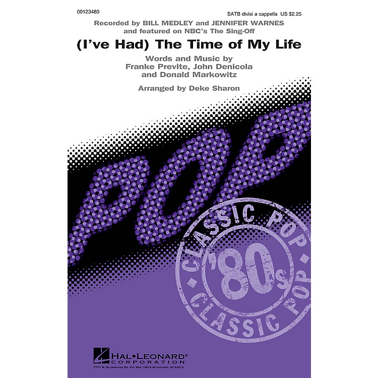 Hal Leonard(I've Had) The Time of My Life (from The Sing-Off) SATB DV A Cappella by Bill Medley arranged by Deke Sharon