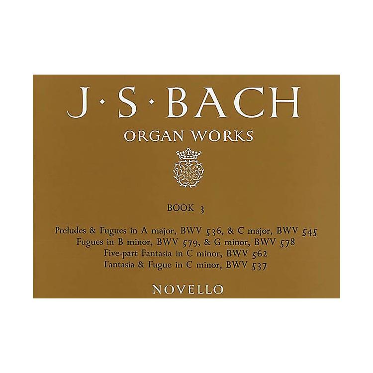 Music SalesJ.S. Bach: Organ Works Vol.3 (Novello) Music Sales America Series