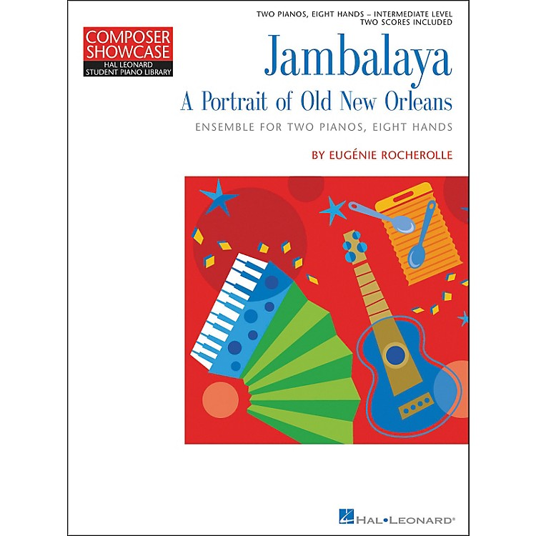 Hal LeonardJambalaya - A Portrait Of New Orleans - 2 Pianos Eight Hands Intermediate Level Hal Leonard Student Piano Library by Eugenie Rocherolle