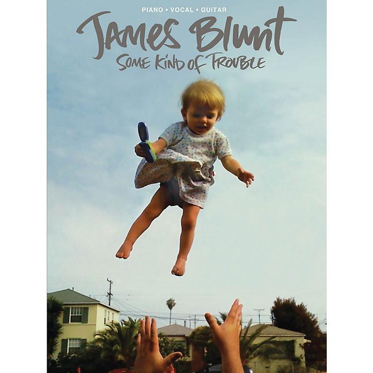Hal LeonardJames Blunt - Some Kind Of Trouble PVG Songbook