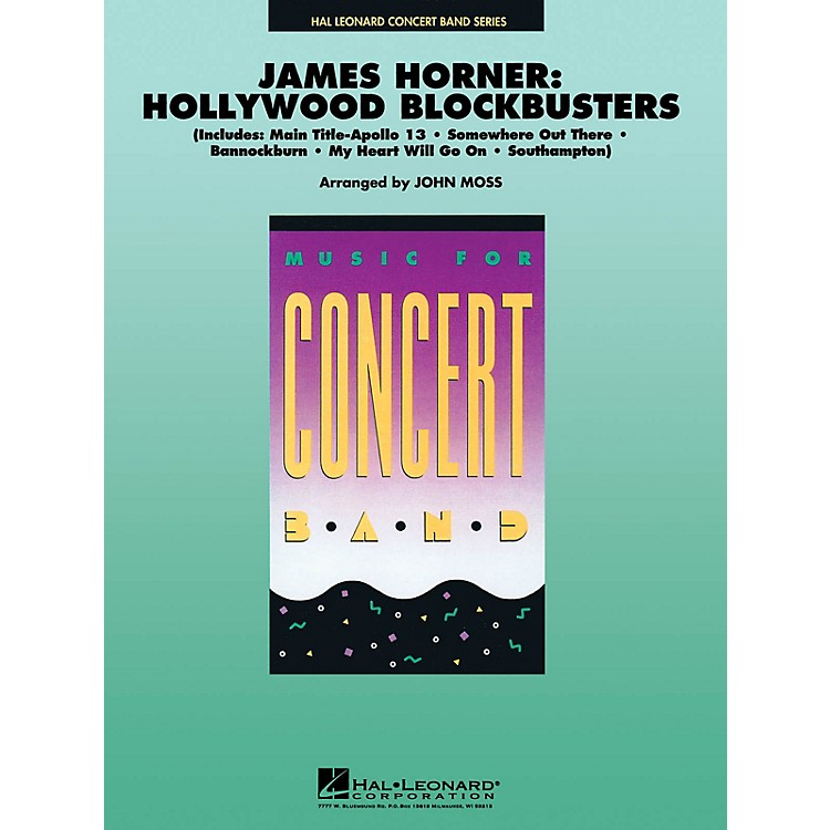 Hal Leonard James Horner - Hollywood Blockbusters Concert Band Level 4-5 Arranged by John Moss