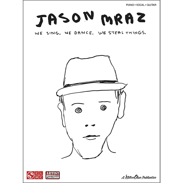 Cherry LaneJason Mraz: We Sing. We Dance. We Steal Things. arranged for piano, vocal, and guitar (P/V/G)