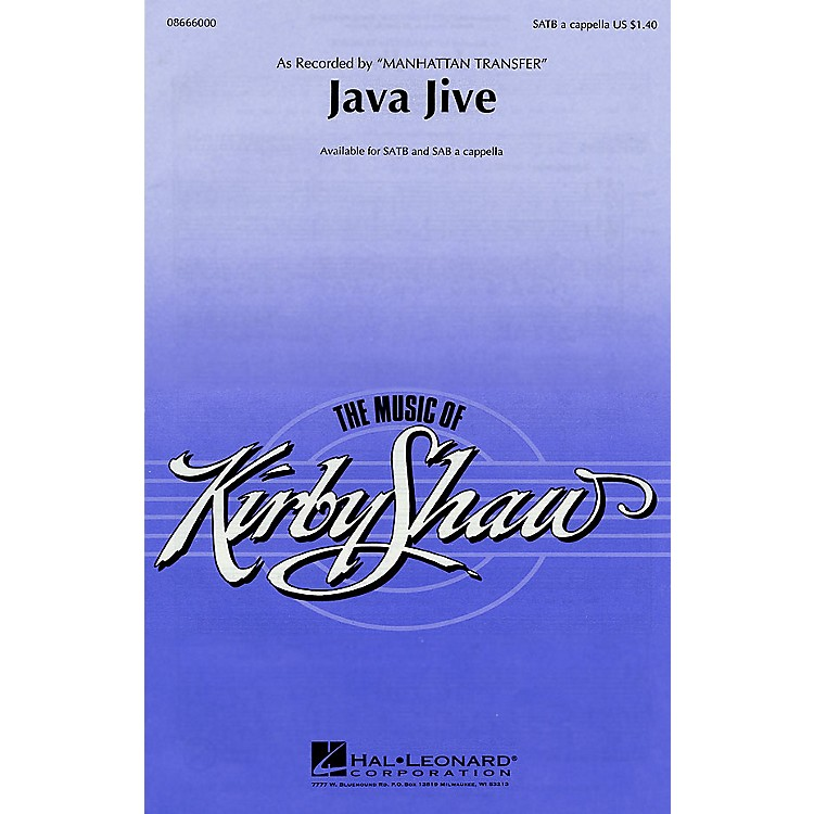 Hal LeonardJava Jive (SAB a cappella) SAB A Cappella by The Manhattan Transfer Arranged by Kirby Shaw