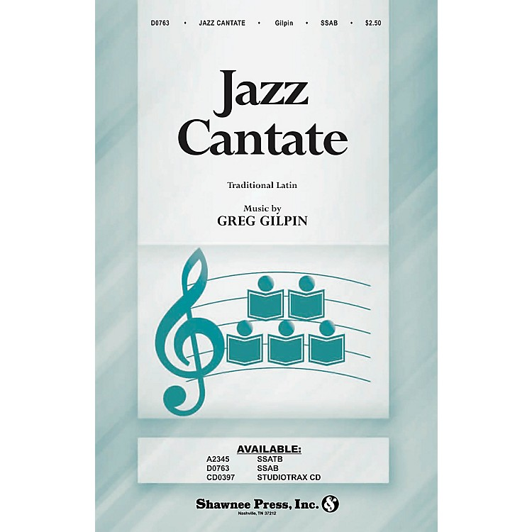 Shawnee Press Jazz Cantate SSAB composed by Greg Gilpin