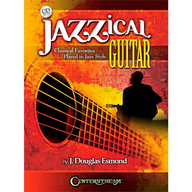 Centerstream Publishing Jazzical Guitar: Classical Favorites Played In Jazz Style (Book/CD)