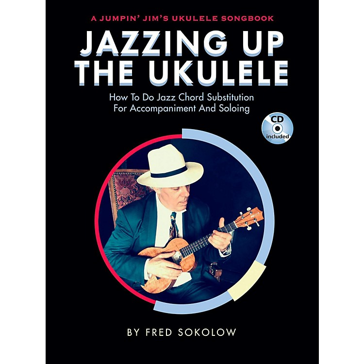 Hal Leonard Jazzing Up The Ukulele  How to Do Jazz Chord Substitution for Accompaniment and Soloing Book/CD