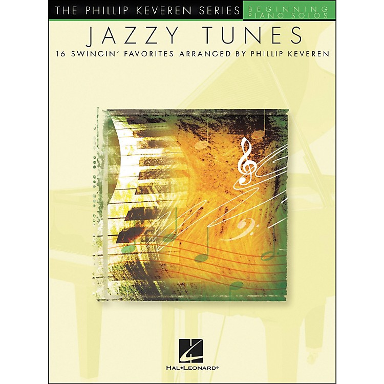 Hal Leonard Jazzy Tunes - The Phillip Keveren Series Beginning Piano Solos