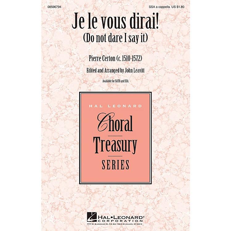 Hal LeonardJe Le Vous Dirai! (Do Not Dare I Say It) SSA arranged by John Leavitt