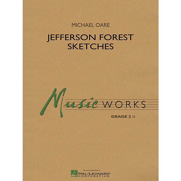 Hal Leonard Jefferson Forest Sketches Concert Band Level 2.5 Composed by Michael Oare